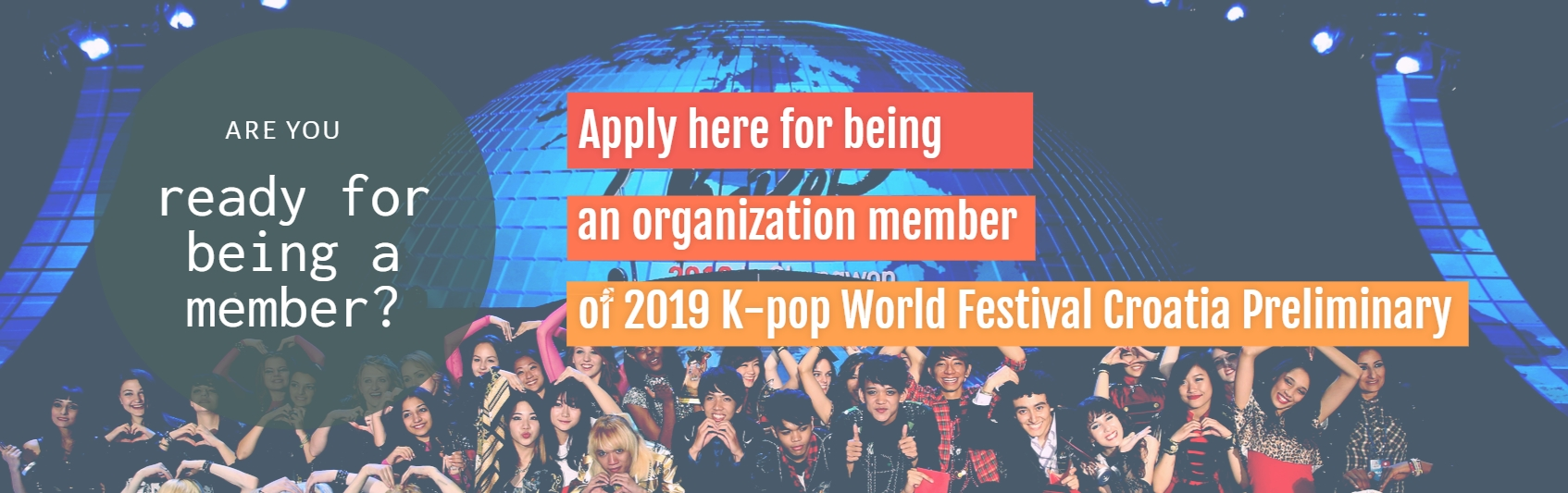 Recruitment of organization team for 2019 K-pop World Festival Croatia Preliminary