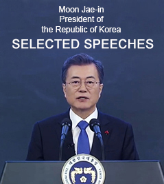 Moon Jae-in President of the Republic of Korea SELECTED SPEECHES